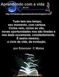 Entidades Ciganas da Umbanda (Clique Aqui) para entrar.: APRENDENDO COM A VIDA.....POR EMERSON C MATOS