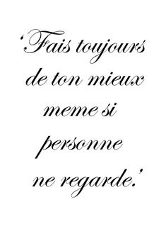 audreylovesparis: Always do your best, even if no one is watching. French Phrases, French Words, French Quotes, The Words, Cool Words, How To Speak French, Learn French, Words Quotes, Me Quotes