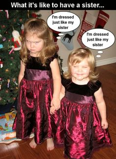 Hahahaha! Sad thing is I am guilty of dressing my girls alike lol
