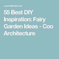55 Best DIY Inspiration: Fairy Garden Ideas - Coo Architecture