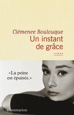 « Un instant de Grâce » : Clémence Boulouque