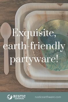 You don't have to break out the fine china for every occasion. Save yourself some time doing dishes with exquisite, earth-friendly partyware.