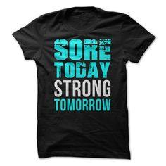 SORE TODAY STRONG TOMORROW T SHIRT #SORE #WORKOUT #SHIRT