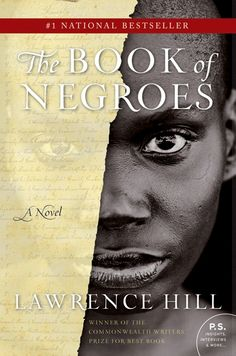 """The Book of Negroes, by Lawrence Hill - """"The experience of a life during slavery, one footstep at a time, beside an unforgettable protagonist."""" Chosen by Julia B."""