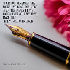 """I cannot remember the books I've read any more than the meals they have made me"" -Ralph Waldo Emerson"