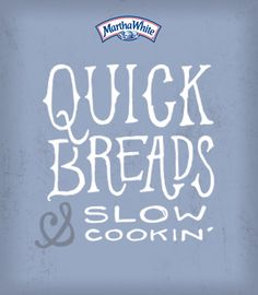 Quick Breads & Slow Cookin'