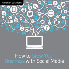 How to Grow Your Business With Social Media | dōTERRA Business Blog