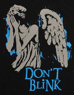 Doctor Who Don't Blink T-Shirt. Blink really was one of the best episodes.