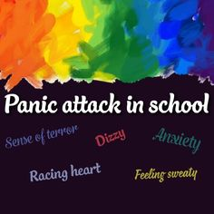 Panic attack - All about the day I got a panic attack in school