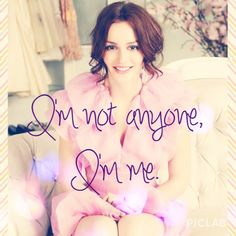 Blair Waldorf quote. Be yourself because you are beautiful
