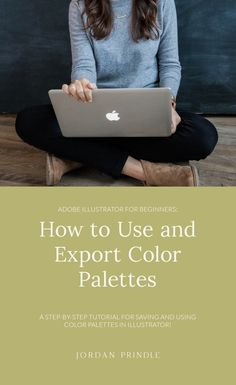 Adobe Illustrator for Beginners: How to Use and Export Color Palettes — Jordan Prindle Designs Visual Hierarchy, Create Color Palette, Branding Design, Design Design, Design Trends, Logo Design, Design Ideas, Adobe Illustrator Tutorials, Design Theory