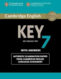 Cambridge English Key 7 With Answers: Authentic Examination Papers from Cambridge English Language Assessment