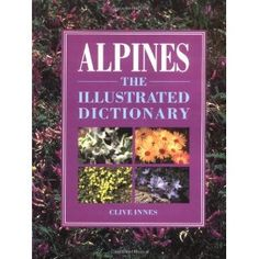 Alpines: An Illustrated Dictionary (Hardcover) http://www.amazon.com/dp/0881922900/?tag=wwwmoynulinfo-20 0881922900