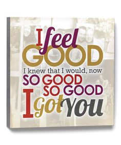 This 'I Feel Good' Wall Art is perfect! #zulilyfinds