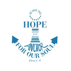 Day 53 of #project365things : We Have this hope as an anchor for our soul - Hebrews 6:19