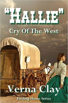 Cry of the West: Hallie (Finding Home Series Book 1) - Kindle edition by Verna Clay. Literature & Fiction Kindle eBooks @ Amazon.com.