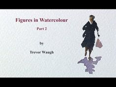 Part 2 of Figures in Watercolour. Trevor talks you through how to paint people…