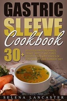 Gastric Sleeve Cookbook: FLUID and PUREE – 30+ Shakes, Drinks, Broth and Puree recipes for early stages of post-weight loss surgery diet (Effortless Bariatric Cookbook Series 1) BUY NOW 30+ Healthy and Easy-To-Follow Shakes, Broth, Popsicle and puree recipes for early stages of recovery after weight loss surgery… .. http://www.fitness4h.top/2017/03/07/gastric-sleeve-cookbook-fluid-and-puree-30-shakes-drinks-broth-and-puree-recipes-for-early-stages-of-post-weight-lo..