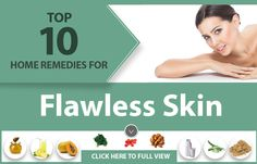 To protect your skin from various skin issues, you can try many home remedies for flawless skin. Enlisted are 10 effective remedies that promise you beautiful skin.