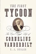 The First Tycoon: The Epic Life of Cornelius Vanderbilt by T.J. Stiles, 2009 National Book Award Winner for Nonfiction, 2010 Pulitzer Prize Winner for Biography