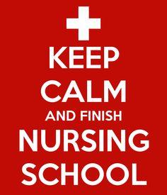 Keep Calm nursing students!