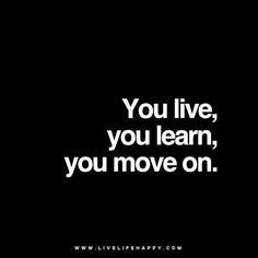 you live you learn