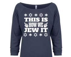 This Is How We Jew It. Hanukkah Sweater. Hanukkah Shirt. Ugly Hanukkah Sweater. Chanukah Shirt. Chanukah Sweater. Holiday Sweater.
