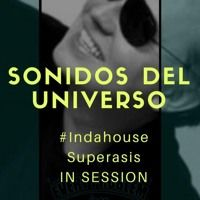 253.-Sonidos Del Universo #INDAHOUSE by Superasis (NYC) IN SESSION.20.09.17 by SUPERASIS on SoundCloud
