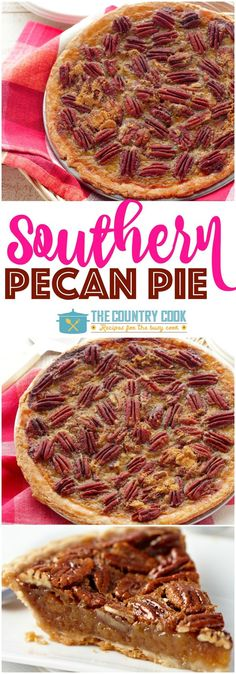 "Homemade Southern Pecan Pie Dessert Recipe via The Country Cook - ""This recipe has won baking contests! It goes perfectly with my simple Wham Bam Pie Crust!"" - Favorite EASY Pies Recipes - Brunch Dessert No-Bake + Bake Musts"