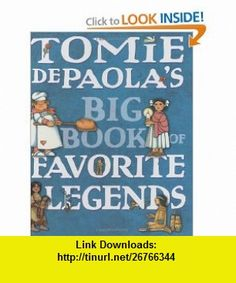 Tomie dePaolas Big Book of Favorite Legends Tomie dePaola , ISBN-10: 0399250352  ,  , ASIN: B005Q5Y8EI , tutorials , pdf , ebook , torrent , downloads , rapidshare , filesonic , hotfile , megaupload , fileserve