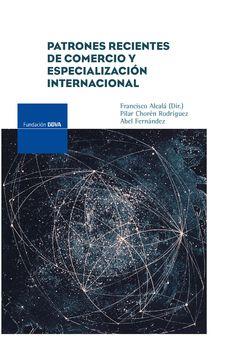 Patrones recientes de comercio y especialización internacional