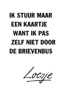 Feel Good Quotes, Sweet Quotes, Me Quotes, Motivational Quotes, Great Words, Wise Words, Dutch Quotes, School Quotes, One Liner