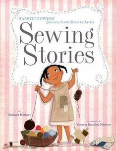 Booktopia has Sewing Stories, Harriet Powers' Journey From Slave To Artist by Barbara Herkert. Buy a discounted Hardcover of Sewing Stories online from Australia's leading online bookstore. History Books, Art History, Black History, Ernie Barnes, Children's Book Week, African American Artist, Black Artists, Nonfiction Books, Childrens Books