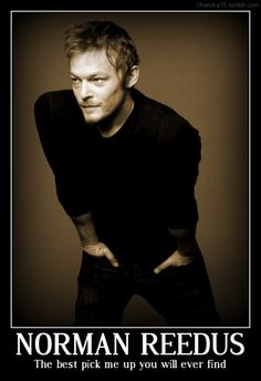 Norman Reedus...the best pick me up you'll ever find.