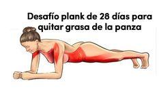 El desafío del plank de 28 días, es un reto popular que están haciendo a plenitud los amantes del ejercicio. Ayuda a quitar grasa de la panza y espalda.