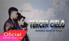 Tercer Cielo - Cuando Dios Te Toca Letra/Lyrics ©