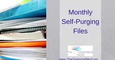 How to Create Monthly Self-Purging Files    The file drawers are all over-full. You dread going near them because you know most of the papers are now irrelevant, but there may be a few that you need to keep. But, the idea of sorting through all those very old papers drains your energy and sends you straight for the pint of Ben and Jerry's.