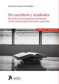 De carceleros y ayudantes : el rol de los funcionarios de Interior en los centros penitenciarios españoles