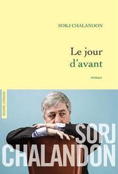 """Un très beau livre : """"Le Jour d'avant"""" de Sorj Chalandon..."""
