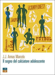 """""""Il sogno del calciatore adolescente"""" di J. J. Armas Marcelo"""