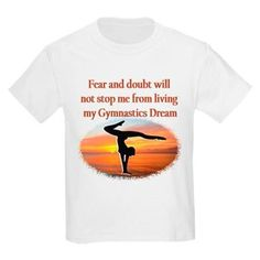 Inspirational Gymnastics Tees and Gifts http://www.cafepress.com/sportsstar.1342360566 #Gymnastics  #Gymnast  #IloveGymnastics   #WomensGymnastics  #USAGymnastics #GirlsGymnastics  #Gymnastgift #Gymnastideas #Gymnasticsgifts #Gymnasticsquote #Gymnasticsinspiration