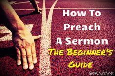 http://growchurch.net/7-top-tips-how-to-preach-a-sermon-for-beginners