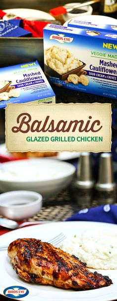 Enjoy the flavors of the summer while still serving up a healthy dish to your family with this recipe for Balsamic Glazed Grilled Chicken! With a side of BIRDS EYE® Steamfresh® Veggie Made™ Sour Cream & Chives Mashed Cauliflower, this fresh meal idea is really coming together. So fire up the grill, grab all the ingredients you need at The Kroger Family of Stores, and try out this easy yet delicious combination on your dinner table.