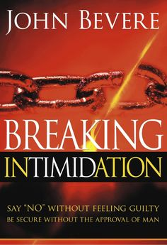 Breaking Intimidation...Thank You God for this book and its writer. It has changed my life!