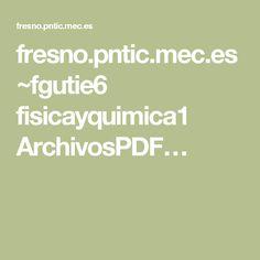 fresno.pntic.mec.es ~fgutie6 fisicayquimica1 ArchivosPDF…