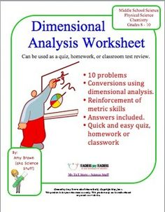 Problem Solving Using Dimensional Analysis Worksheet.  This is a 10 problem worksheet on dimensional analysis. Students who understand the idea of dimensional analysis have far fewer difficulties when they are trying to work stoichiometry problems later in the course. This worksheet can be used as test review, homework, or as a quiz.