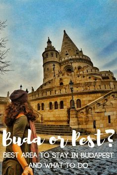 Buda or Pest? What's the best area to stay in Budapest and what to do?