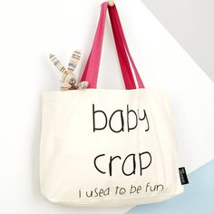 'Baby Crap… I Used To Be Fun' Tote Bag