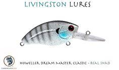 Livingston Lures - Howeller Dream Master Classic Lunkercatch.com