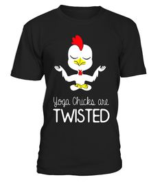 Yoga Chicks are Twisted Shirt Gift Meditation - Limited Edition